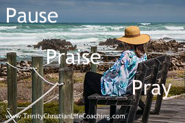 Take time to Pause, Praise and Pray