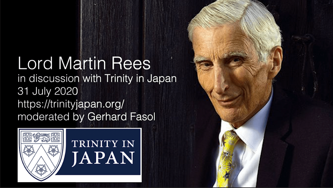 Friday 31 July 2020 Trinity in Japan: discussion with Lord Martin Rees