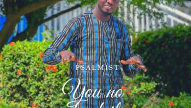 "New Music:-""You no dey fail"" By Psalmist 3"