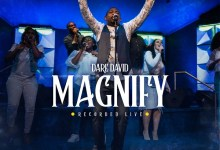 "(Audio + Video) ""Magnify"" By Dare David(Free audio & Video download) 