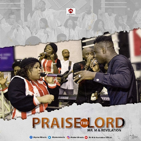"""[Music + Video] """"Praise The Lord"""" By Mr. M & Revelation 