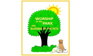 Worship in the Park with Blessing of the Pets