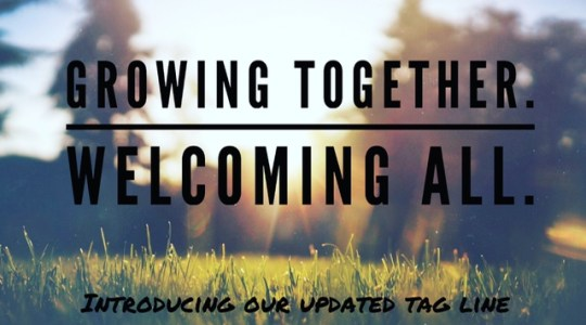 Growing Together. Welcoming All.