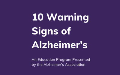 10 Warning Signs of Alzheimer's – A Special Presentation