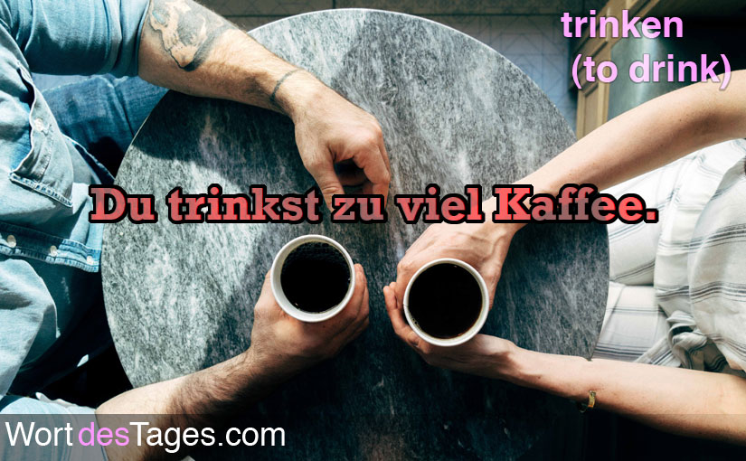 Du trinkst zu viel Kaffee.