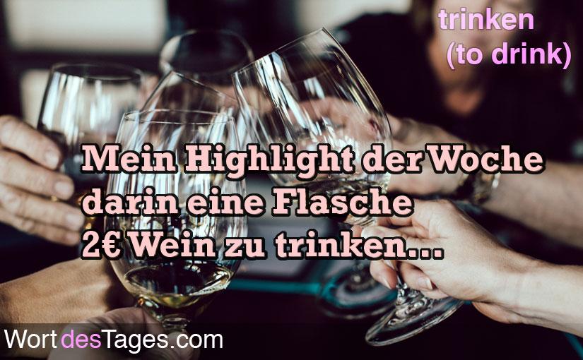 ein Highlight der Woche darin eine Flasche 2€ Wein zu trinken.