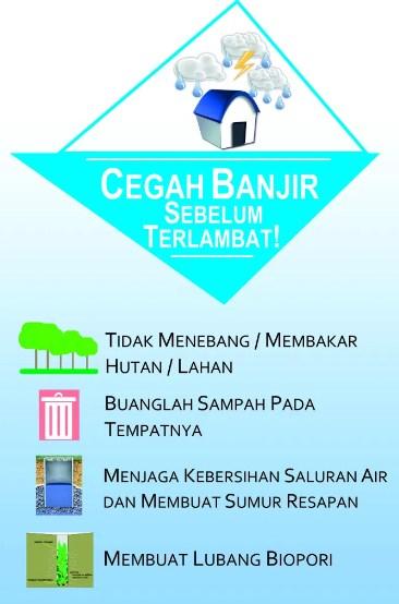 Buatlah sebuah poster atau infografis yang berisi cara kita untuk mencegah terjadinya banjir!