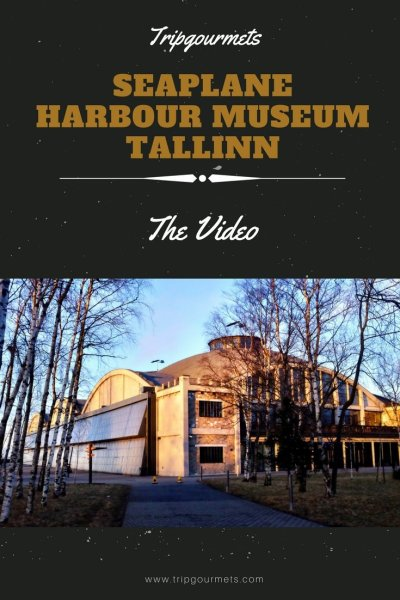seaplane harbour museum tallinn Pinterest Trip Gourmets