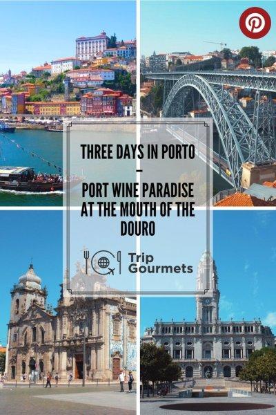 Three days in Porto Pinterest Trop Gourmets