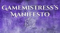 A Gamemistress's Manifesto v2.0