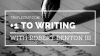 +1 to Writing: A Conversation with Robert Denton III, Part 1