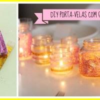 DIY: PORTA-VELAS COM GLITTER