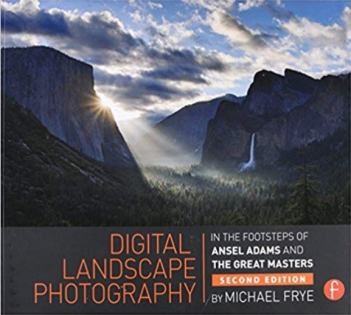 Digital Landscape Photography: In the Footsteps of Ansel Adams and the Masters Review