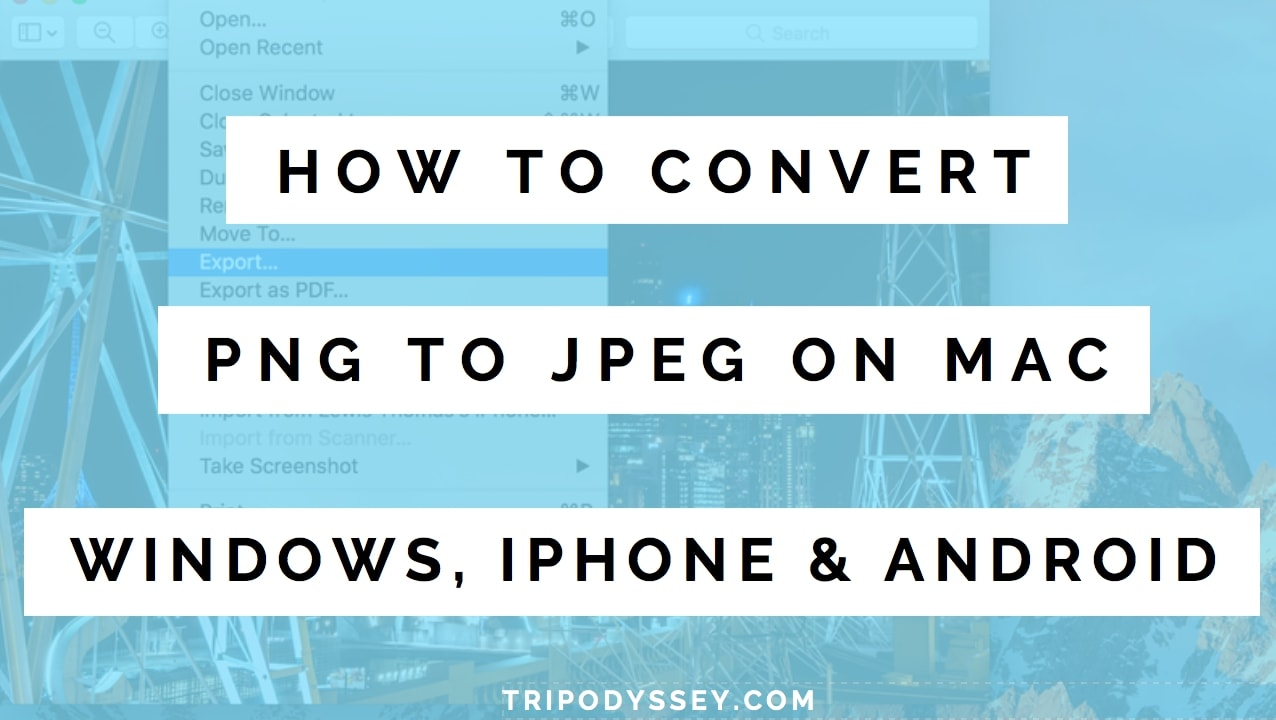 How To Convert PNG To JPEG On Mac, Windows, iPhone & Android