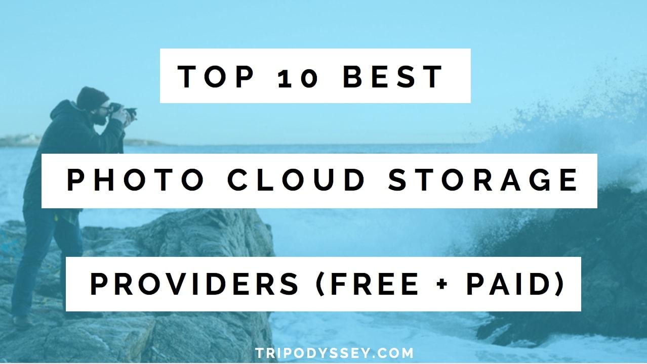 Top 10 Best Photo Cloud Storage Providers Of 2019 + Reviews!