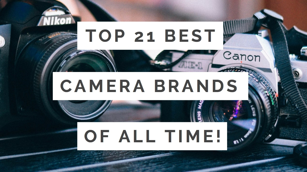 Best Camera Brands (Of All Time!)