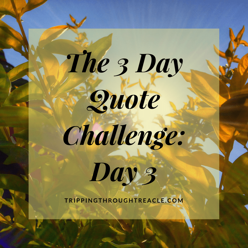 THE THREE DAY QUOTE CHALLENGE – DAY 3