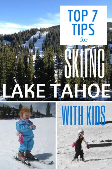 Top 7 Tips for Skiing Lake Tahoe with Kids | Trips With Tykes