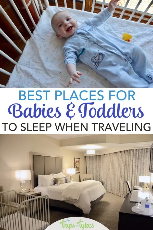 Traveling with a baby or toddler and not sure where your child should sleep? A deep dive into the best travel sleep products and options, whether you are staying in a hotel room, vacation rental, or with family. #familytravel #travelwithkids