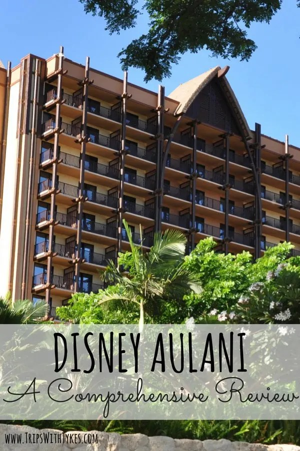 A Comprehensive Review of Disney's Aulani Resort