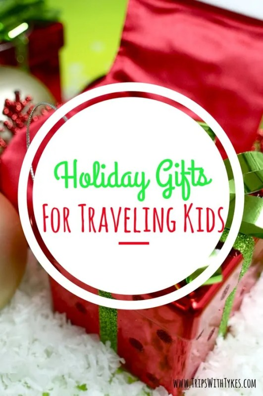Holiday Gifts for Traveling Kids: Great family travel holiday gift ideas for kids who love to explore the world.