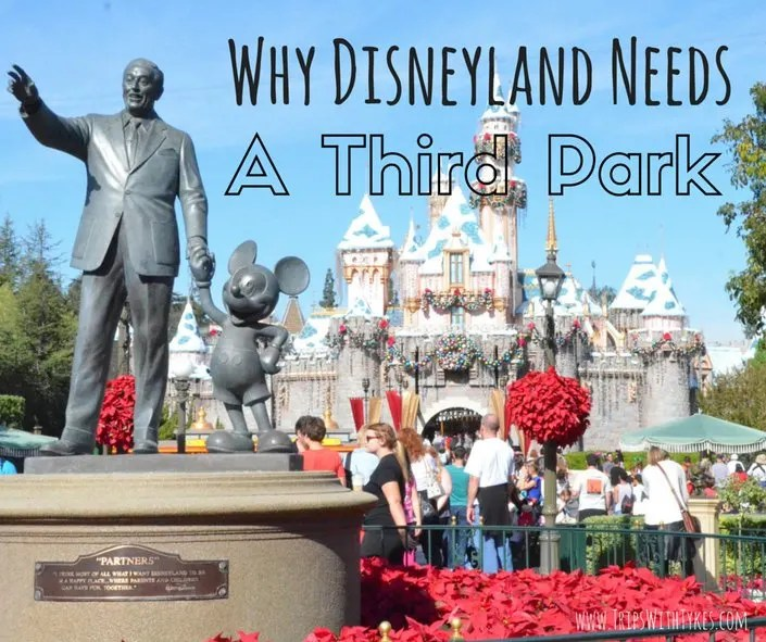 Why Disneyland Needs a Third Park: Even serious Disney fans may be surprised by #6!
