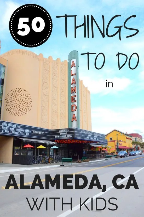 50 Things To Do in Alameda, California With Kids