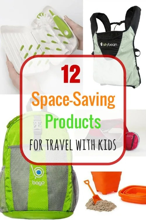 12 Coolest Space Saving Products For Travel With Kids Trips With Tykes