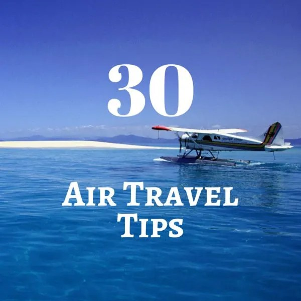 30 Air Travel Tips