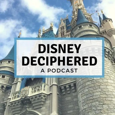 Disney Deciphered Podcast