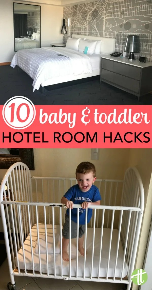 Traveling with a baby or toddler? Hack your hotel stay with with these simple tips and tricks.