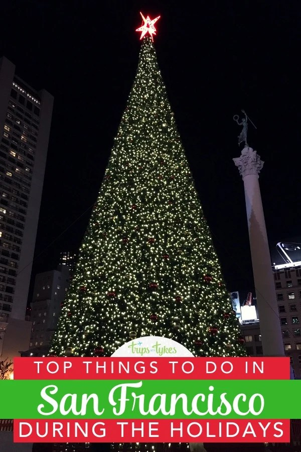 Christmas Things To Do.Christmas In San Francisco 11 Things To Do With Kids To
