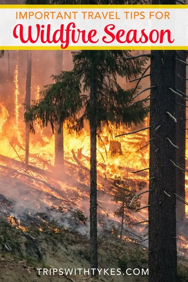 Travel plans threatened by summer wildfires? Get important and essential tips to stay safe and make the most of your vacation even when natural disaster strikes. #summertravel #wildfires #traveltip
