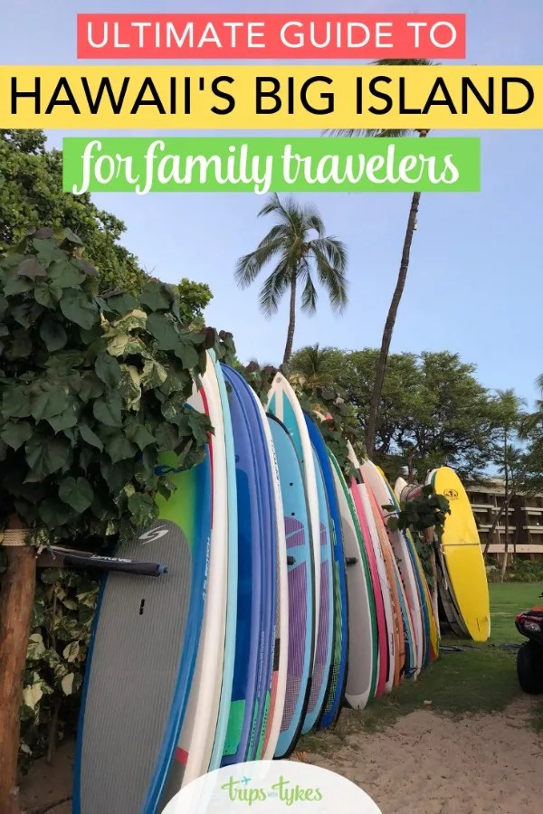 The ultimate guide to the Big Island of Hawaii with kids. Top family-friendly hotels and resorts and things to do in Kona, the Kohala Coast and beyond. Plus tips for trip planning and air travel. #bigisland #hawaii #travelwithkids #tripswithtykes