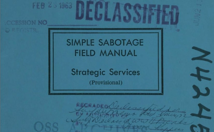 SIMPLE SABOTAGE: OSS FIELD MANUAL No. 3