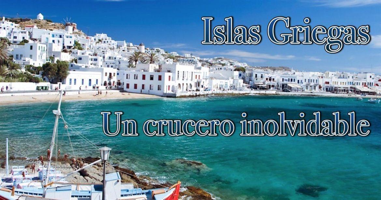 Cruceros por las Islas Griegas Santorini Mykonos Corfú