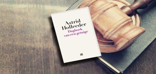 Foto van het Boek: Dagboek van een getuige – Astrid Holleeder