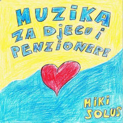 Miki Solus 'Muzika za djecu i penzionere'