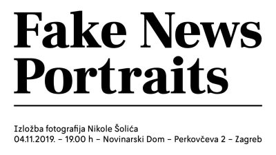 """Novo i besplatno u HND-u: Izložba Nikole Šolića 'Fake News Portraits' i film Daniela Pavlića """"Poštovana predsjednice"""""""