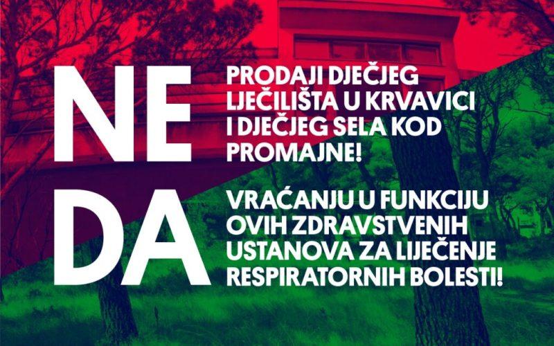 Otvoreno pismo Vladi RH, Plenkoviću Berošu… itd.: Ne prodaji Dječjeg sela u Promajni i Dječjeg lječilišta u Krvavicama!
