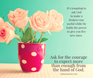 take the limits off God, ask for the courage to expect more, courage of expectation, trishakeehn.com