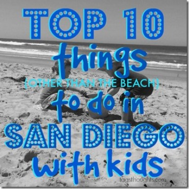 Top 10 Things To Do in San Diego with Kids (other than the beach) by TagsThoughts.com