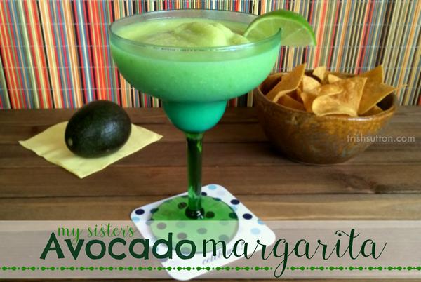 My Sister's Avocado Margarita Recipe; TrishSutton.com