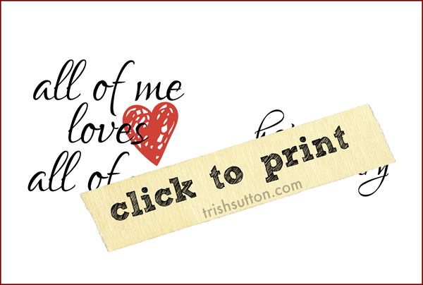 photograph relating to I Love You Printable Cards identified as All Of Me Enjoys All Of On your own; 3 Totally free Printable Greeting Playing cards