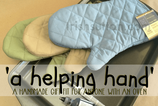 A Helping Hand; Handmade Gift. One size fits all handmade gift fit for anyone with an oven! Mother's / Father's / Grandparent's Day, Birthdays & Christmas. TrishSutton.com