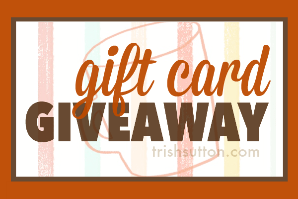 Fall Favorites Gift Card Giveaway by TrishSutton.com; Entry for giveaway closes at 11:59 pm on Saturday, September 26, 2015. Winner must live in the U.S.