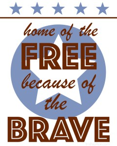 Home of the FREE because of the BRAVE. Thank you to all Veterans and Veteran's families. FREE PRINTABLE by TrishSutton.com