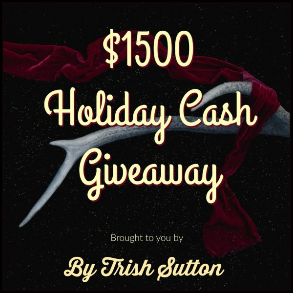 Holiday Cash $1,500 Giveaway by TrishSutton.com