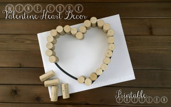 Wine Cork Valentine Heart Decor & Free Printable Pattern by TrishSutton.com