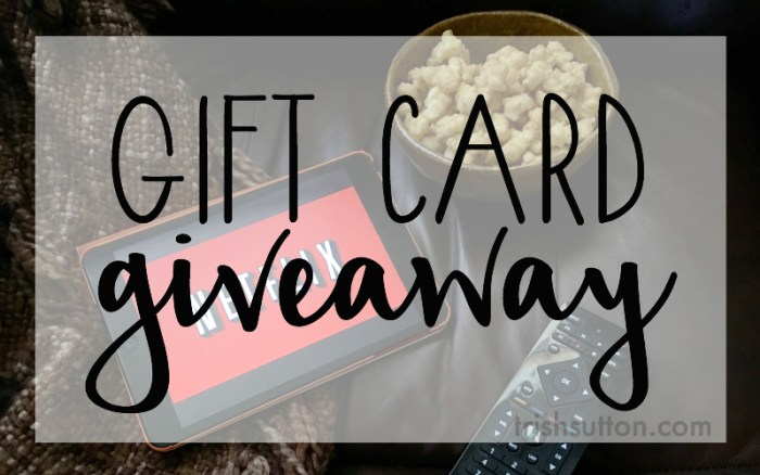Netflix Gift Card Giveaway, Enter to win a $100 Gift Card on TrishSutton.com. Entry closes 05132016.